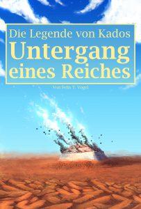 """Buchcover von """"Die Legende von Kados: Untergang eines Reiches""""; zu sehen ist die fiktive Wüstenstadt Kriat, die angegriffen wird"""
